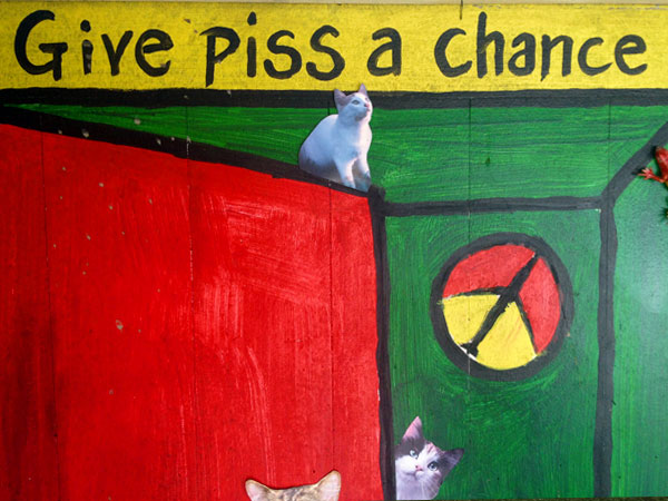 give piss a chance....maaan